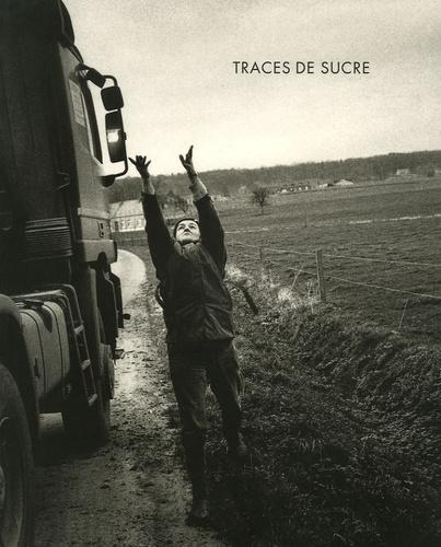 Michel Vanden Eeckhoudt - Traces de sucre.