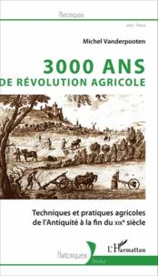 3000 ans de révolution agricole - Techniques et pratiques agricoles de lAntiquité à la fin du XIXe siècle.pdf