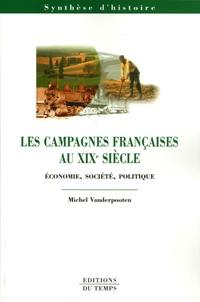 Michel Vanderpooten - Les campagnes françaises au XIXe siècle - Economie, société, politique.