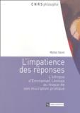 Michel Vanni - L'impatience des réponses - L'éthique d'Emmanuel Lévinas au risque de son inscription pratique.