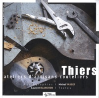 Michel Vasset et Laurent Blanchon - Thiers - Ateliers d'artisans couteliers.