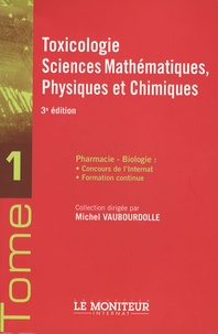 Michel Vaubourdolle - Toxicologie, Sciences mathématiques, Physiques et Chimiques.