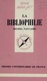 Michel Vaucaire - La Bibliophilie.