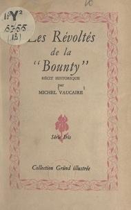 """Michel Vaucaire et Jean-Jacques Pichard - Les révoltés de la """"Bounty""""."""