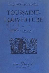 Michel Vaucaire - Toussaint-Louverture.