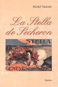 Michel Vauclair - La Stella de Sécheron.