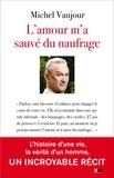 Michel Vaujour - L'amour m'a sauvé du naufrage.