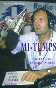 Michel Vautrot - Mi-Temps - Entretiens radiophoniques 1986-1992.