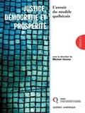 Michel Venne - Justice, démocratie et prospérité : l'avenir du modèle québécois.