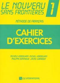 Michel Verdelhan et Michèle Verdelhan - Le nouveau sans frontières Niveau 1 - Cahier d'exercices.