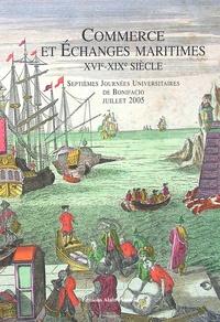 Michel Vergé-Franceschi - Commerce et échanges maritimes XVIe-XIXe siècle - Septièmes Journées Universitaires de Bonifacio, juillet 2005.
