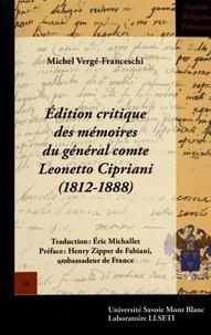 Michel Vergé-Franceschi - Edition critique des mémoires du général comte Leonetto Cipriani (1812-1888).