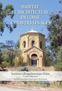 Michel Vergé-Franceschi - Habitat et architecture en Corse à travers les âges - Troisième colloque historique d'Alata.