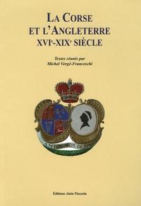 Michel Vergé-Franceschi - La Corse et l'Angleterre XVIe-XIXe siècle - Sixièmes Journées Universitaires de Bonifacio, juillet 2004.
