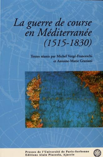 La guerre de course en Méditerranée (1515-1830)