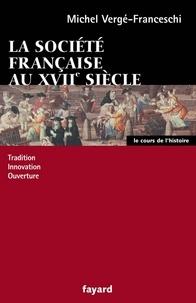 Michel Vergé-Franceschi - La société française au XVII siècle.