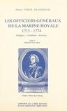 Michel Vergé-Franceschi - Les Officiers généraux de la Marine royale, 1715-1774 : origines, condition, services (2) - Roturiers, faux-nobles.