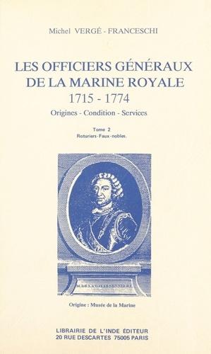 Les Officiers généraux de la Marine royale, 1715-1774 : origines, condition, services (2). Roturiers, faux-nobles