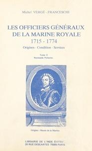 Michel Vergé-Franceschi - Les Officiers généraux de la Marine royale, 1715-1774 : origines, condition, services (3) - Normands, Poitevins.