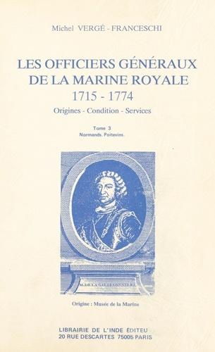 Les Officiers généraux de la Marine royale, 1715-1774 : origines, condition, services (3). Normands, Poitevins