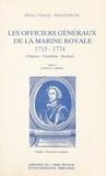 Michel Vergé-Franceschi - Les Officiers généraux de la Marine royale, 1715-1774 : origines, condition, services (4) - Le littoral, l'intérieur.