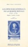 Michel Vergé-Franceschi - Les Officiers généraux de la Marine royale, 1715-1774 : origines, condition, services (5) - Les Parisiens, la Cour.