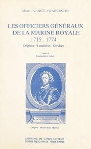 Michel Vergé-Franceschi - Les Officiers généraux de la Marine royale, 1715-1774 : origines, condition, services (6) - Conclusion et index.