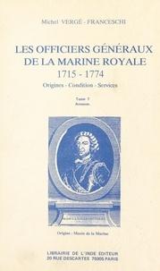 Michel Vergé-Franceschi - Les Officiers généraux de la Marine royale, 1715-1774 : origines, conditions, services (7) - Annexes.