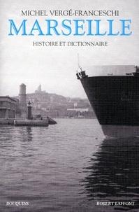 Michel Vergé-Franceschi - Marseille - Histoire et dictionnaire.