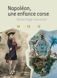 Michel Vergé-Franceshi - Napoléon - une enfance corse.