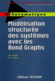 Michel Vergé et Daniel Jaume - Modélisation structurée des systèmes avec les Bond Graphs.