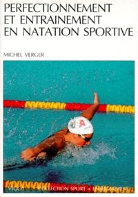 Michel Verger - Perfectionnement et entraînement en natation sportive.