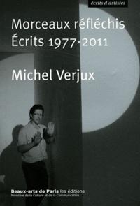 Michel Verjux - Morceaux réfléchis - Ecrits 1977-2011.