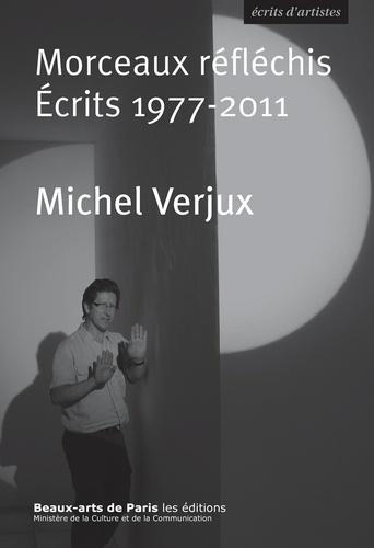 Morceaux réfléchis. Écrits 1977-2011
