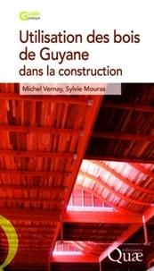 Michel Vernay - Guide d'utilisation des bois de Guyane dans la construction.