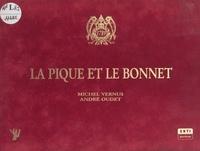 Michel Vernus et André Oudet - La Pique et le Bonnet.