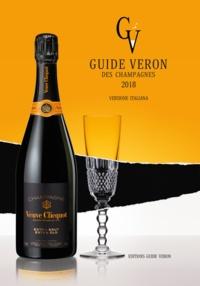 Michel Véron et Brigitte VERON - Guide VERON des Champagnes 2018 - Versione italiana.