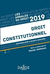 Michel Verpeaux - Annales Droit constitutionnel 2019. Méthodologie & sujets corrigés.
