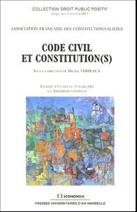 Michel Verpeaux et  Collectif - Code civil et Constitution(s) - Journées d'études du 25 mars 2004 à l'Assemblée nationale.