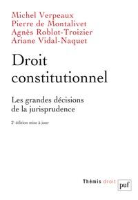 Michel Verpeaux et Pierre de Montalivet - Droit constitutionnel - Les grandes décisions de la jurisprudence.