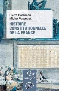 Michel Verpeaux et Pierre Bodineau - Histoire constitutionnelle de la France.
