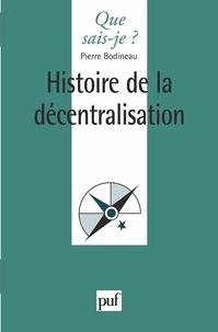 Michel Verpeaux et Pierre Bodineau - Histoire de la décentralisation.