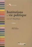 Michel Verpeaux - Institutions et vie politique sous la Ve République.