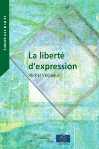 Michel Verpeaux - La liberté d'expression - Dans les jurisprudences constitutionnelles et conventionnelles internationales.