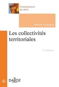 Michel Verpeaux - Les collectivités territoriales - 6e ed..