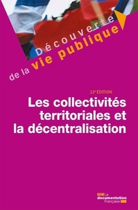 Michel Verpeaux et Christine Rimbaut - Les collectivités territoriales et la décentralisation.