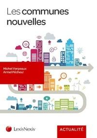 Michel Verpeaux et Armel Pécheul - Les communes nouvelles.