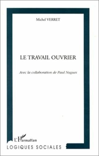 Michel Verret - Le travail ouvrier.