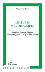 Michel Verret - Lectures sociologiques - Bourdieu, Passeron, Hoggart, Halbwachs, Janet, Le Play, Girard, Naville.