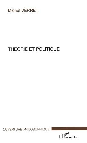 Michel Verret - Théorie et politique.